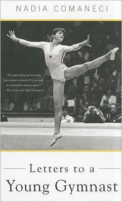Letters to a Young Gymnast, by Nadia Comaneci