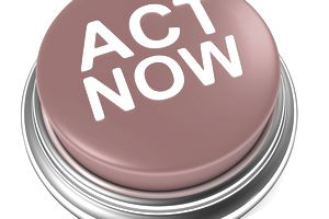 Call to Action: Act Now