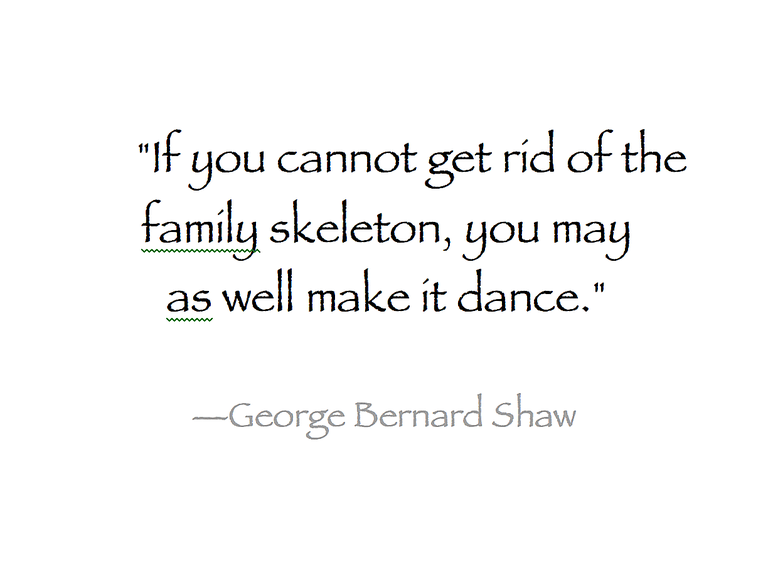 View family history-related quotes such as this popular one by George Bernard Shaw.