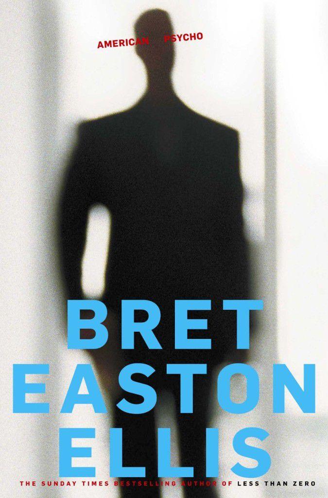 American Psycho by Bret Easton Ellis