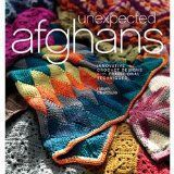 Unexpected Afghans, a Crochet Pattern Book Published by Interweave Press