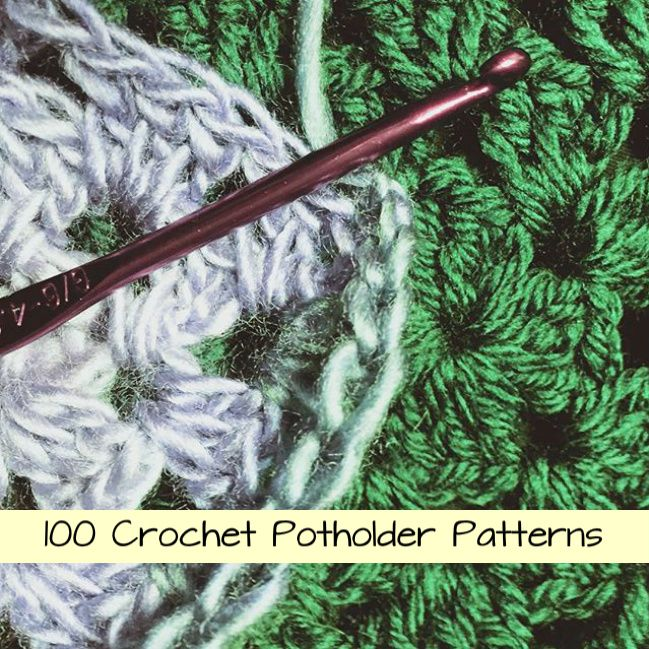 100+ Crochet Potholder Patterns