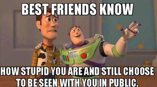 Funny Meme About Best Friends : Funny but true friendship memes
