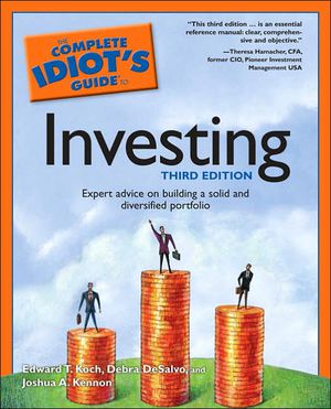 The Complete Idiot's Guide to Investing, 3rd Edition by Joshua Kennon