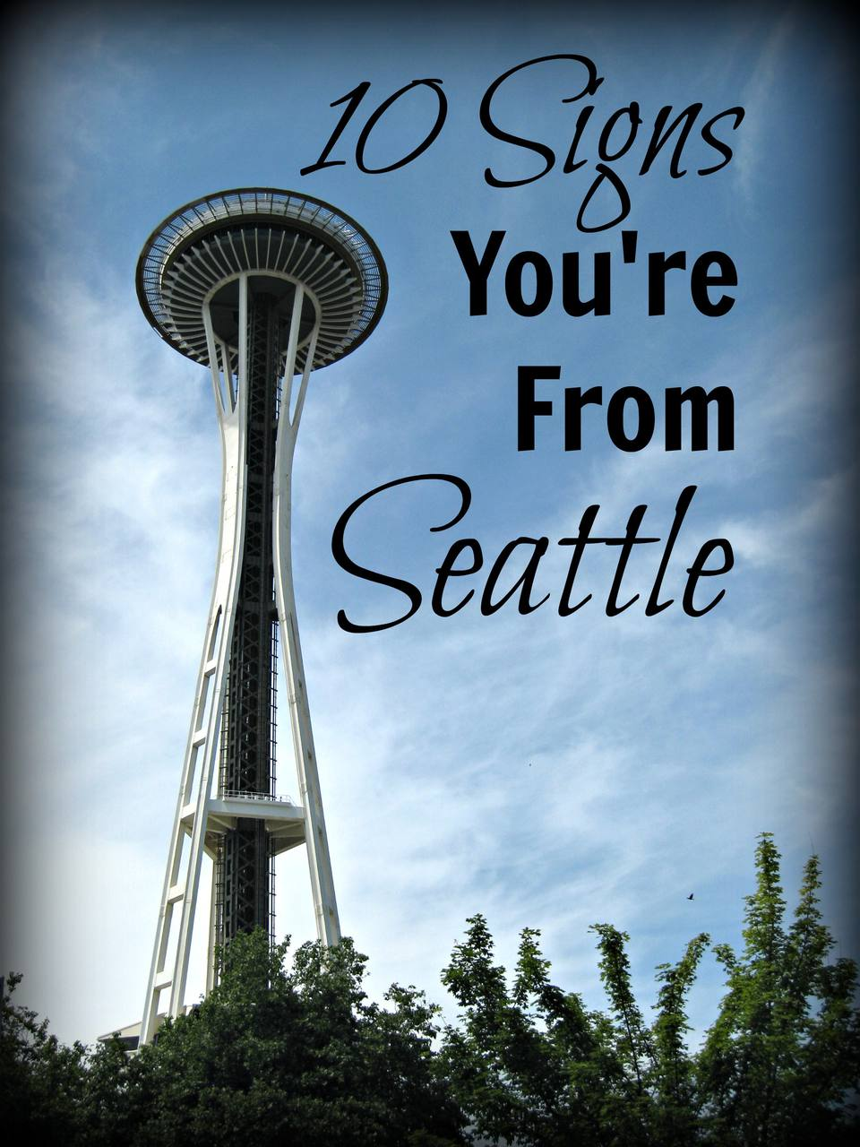 10 signs you're from Seattle