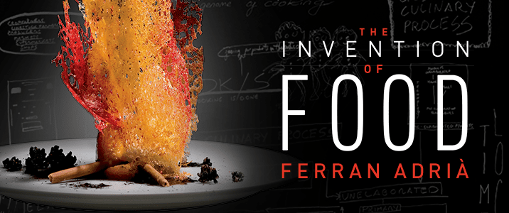 Ferran Adria Invention of Food