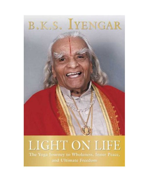 Light on Life by B.K.S. Iyengar
