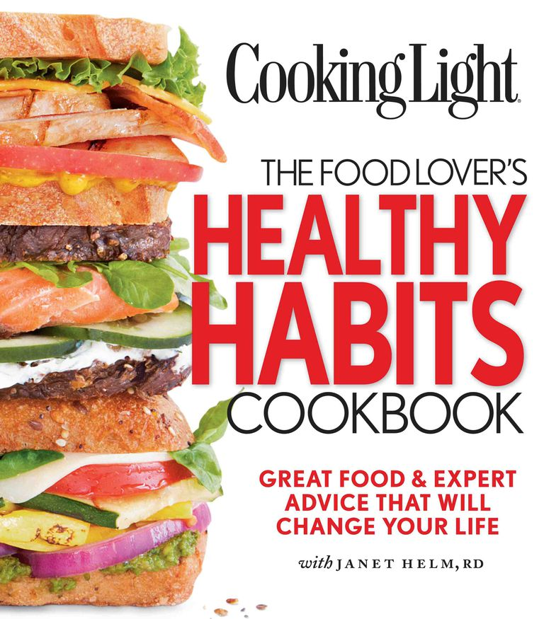 Cooking Light: The Food Lover's Healthy Habits Cookbook