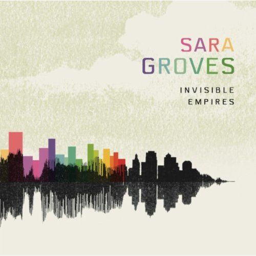 Sara Groves - Invisible Empires