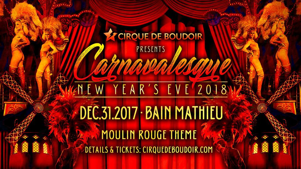 Montreal New Year's Eve 2018 event Carnavalesque NYE 2018 runs December 31, 2017.