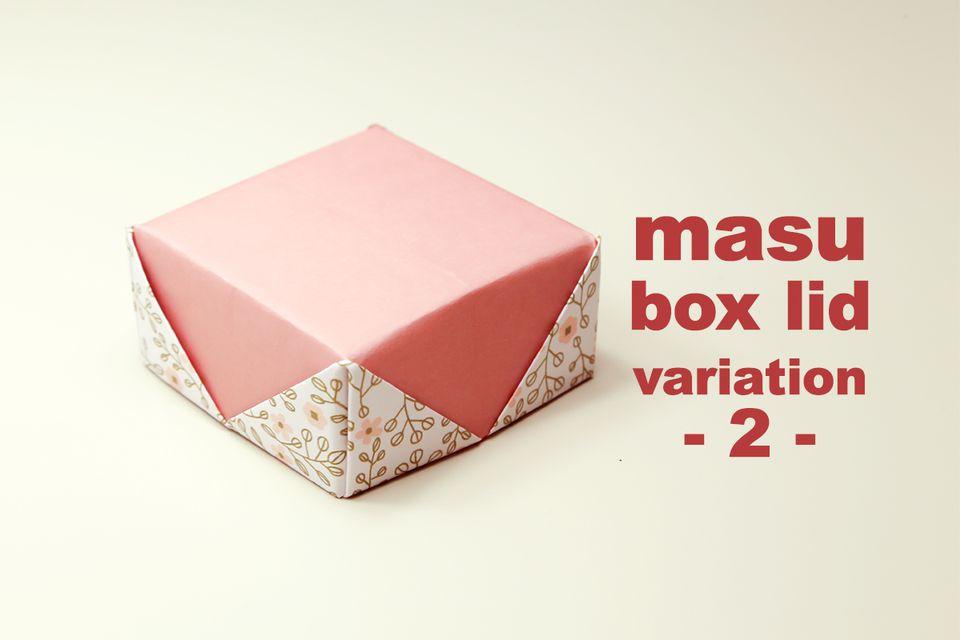 masu box lid variation 2