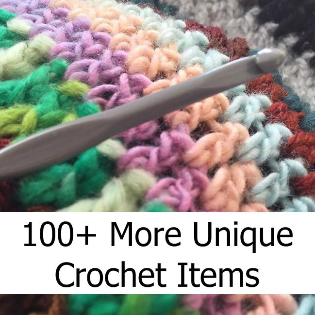 100+ More Unique Crochet Items