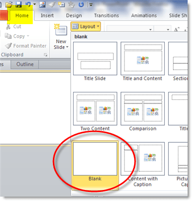 Change the slide layout to a blank PowerPoint slide