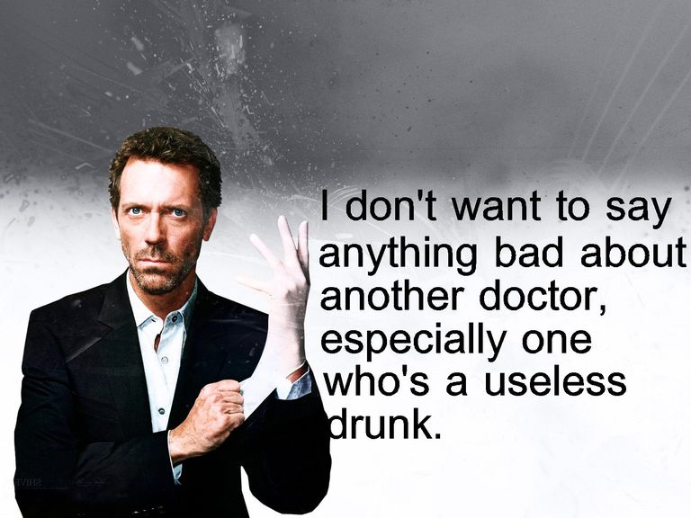 An example of apophasis from Hugh Laurie as Dr. Gregory House
