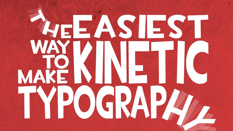 The Easiest Way To Make Kinetic Typography