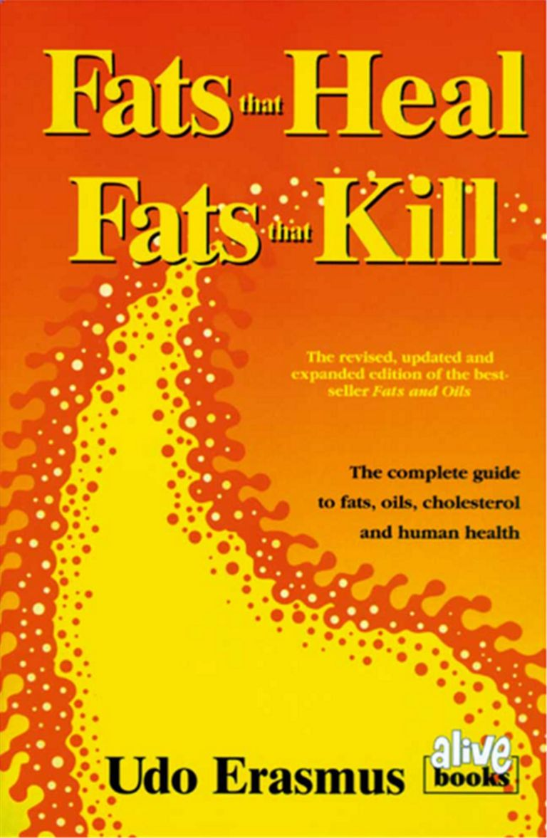 Fats That Heal: Fats That Kill / Dr. Udo Erasmus