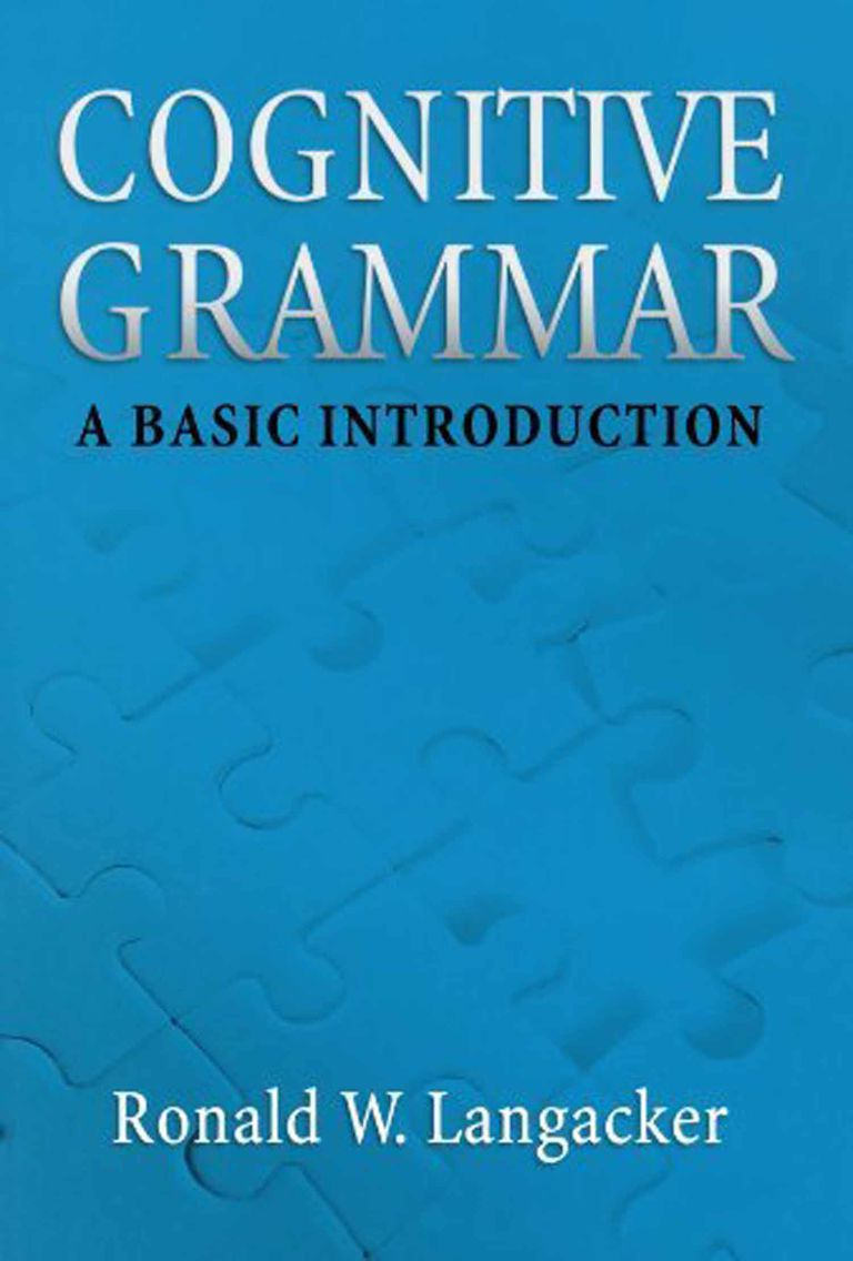 Cognitive Grammar: A Basic Introduction, by Ronald W. Langacker