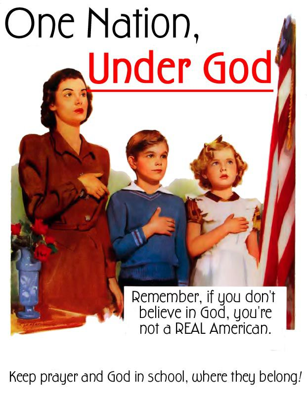 One Nation, Under God: America is a Christian Nation, You Aren't a Real American if you Don't Believ