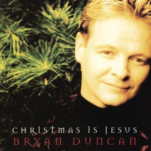 bryan-duncan-christmas-is-jesus.jpg