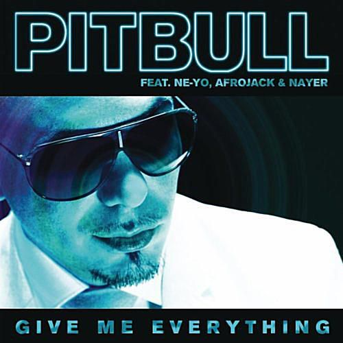 "Pitbull - ""Give Me Everything"" featuring Ne-Yo, Afrojack, and Nayer"