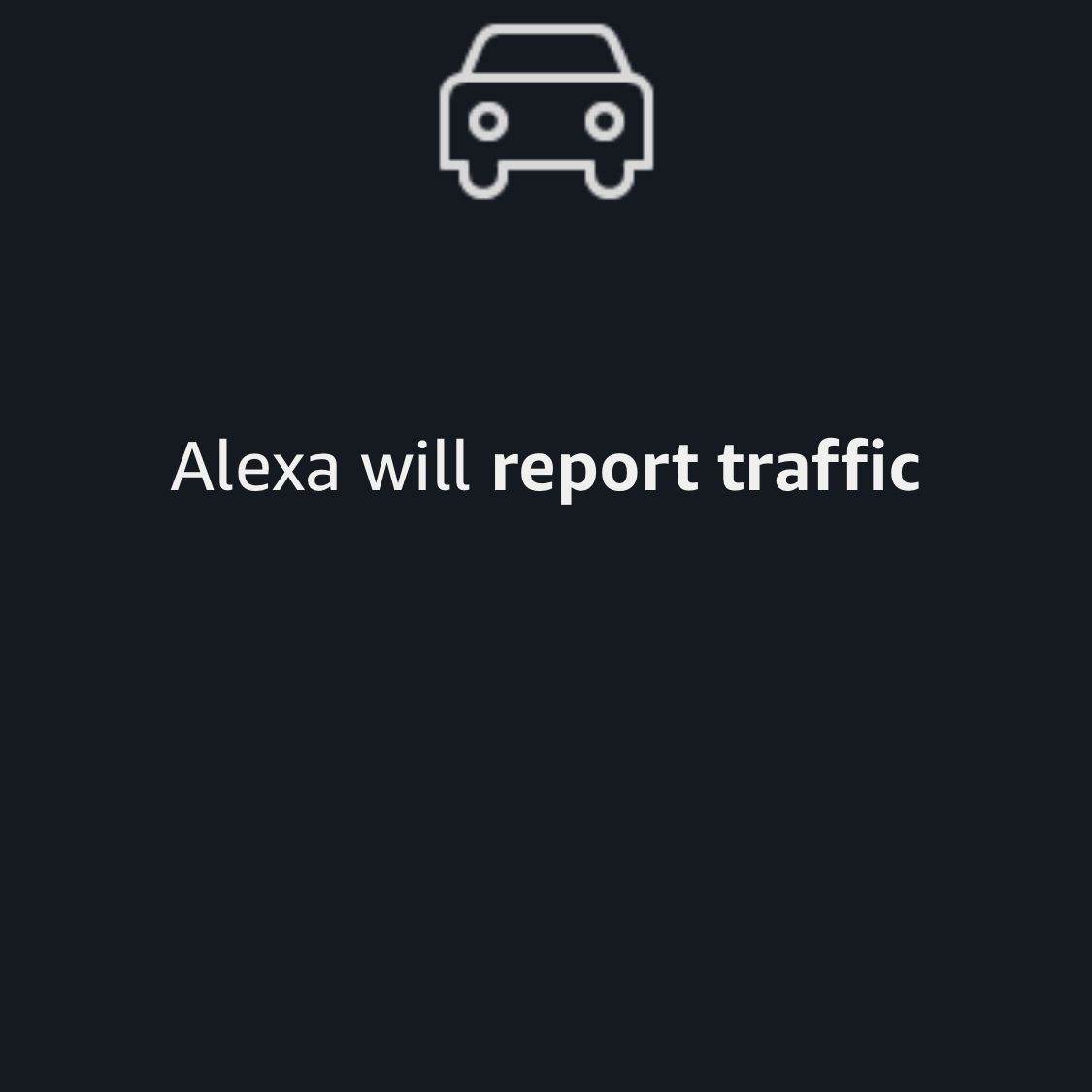 A screen shot in the Alexa app with traffic report added to routine.