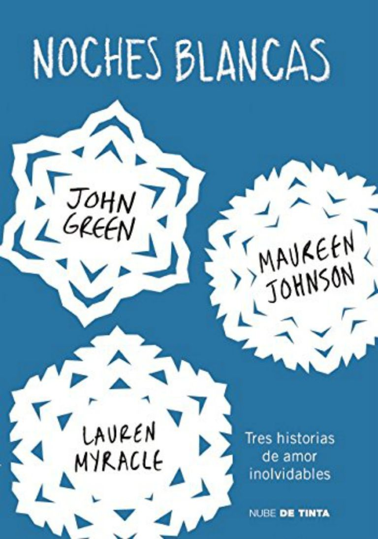 Noches Blancas historia romántica de literatura juvenil de John Green, Maureen Johnson y Lauren Myracle