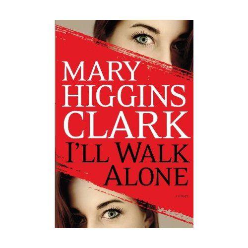 I'll Walk Alone by Mary Higgins Clark