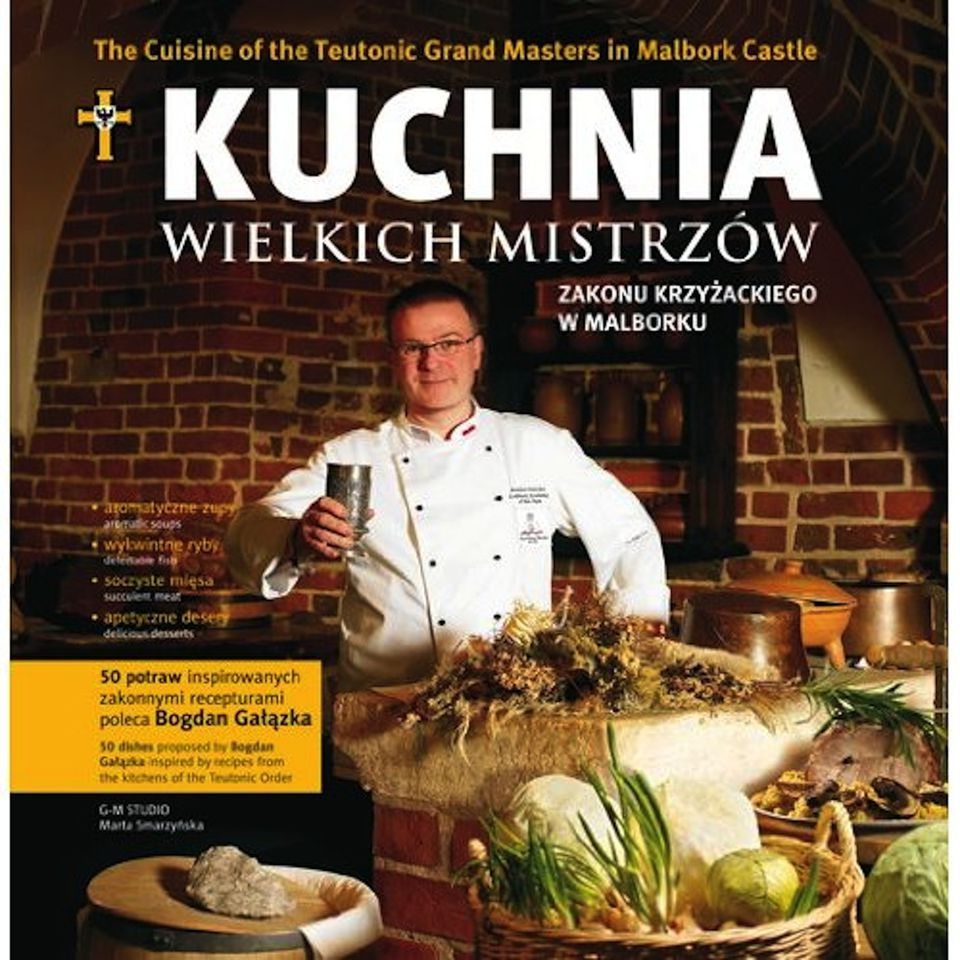 The Cuisine of the Teutonic Grand Masters in Malbork Castle