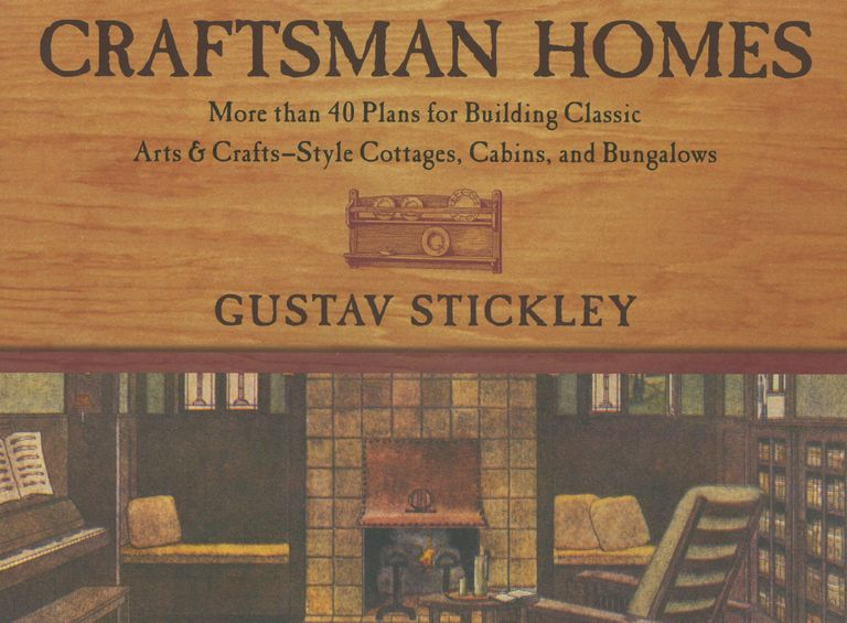 Craftsman Homes: More Than 40 Plans for Building Classic Arts & Crafts-Style Cottages, Cabins, and Bungalows by Gustav Stickley
