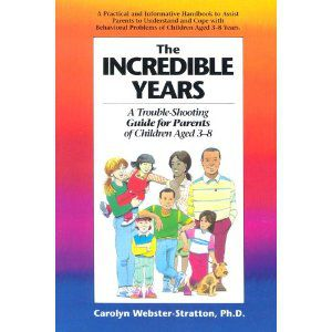 Carolyn Webster-Stratton's The Incredible Years offers parenting strategies for children ages 3 to 8.