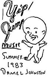 Daniel Johnston 'Yip/Jump Music'