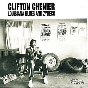Clifton Chenier - 'Louisiana Blues and Zydeco'