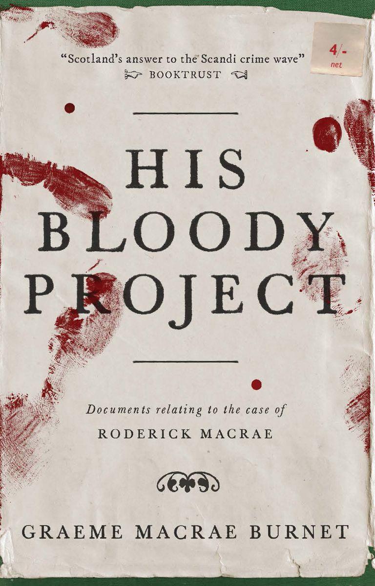 His Bloody Project, by Graeme Macrae Burnet