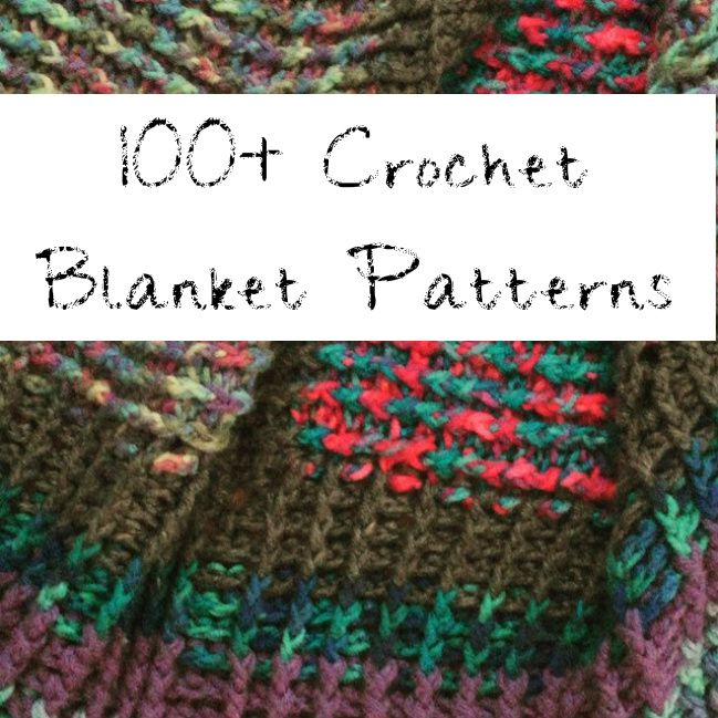 100+ Crochet Blanket Patterns