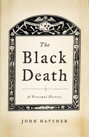The Black Death - A Personal History by John Hatcher
