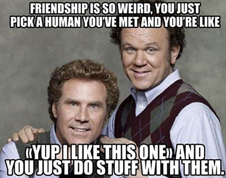 Will Ferrel and John C. Reilly friendship meme