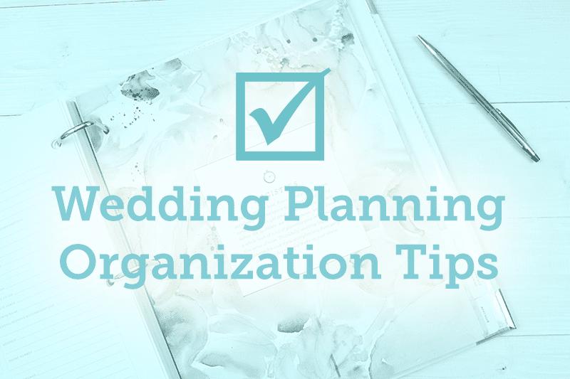 Wedding planning organization tips organizational tips for wedding planning junglespirit Images